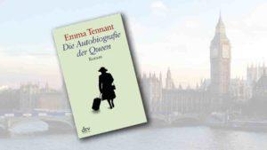 """Buchcover von """"Die Autobiographie der Queen"""" im Vordergrung, im Hintergrund ist Big Ben zu sehen"""